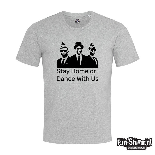Stay home or Dance with us T-shirt