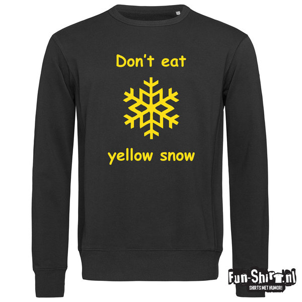 Dont eat yellow snow sweater