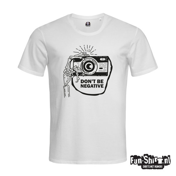 Dont Be Negative T-shirt